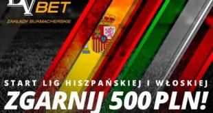 Obstawianie ligi hiszpańskiej i włoskiej. Bonus 500 PLN!